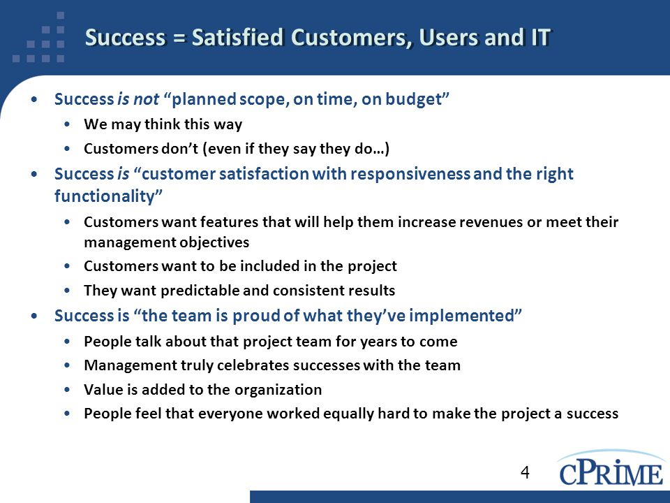 Success = Satisfied Customers, Users and IT