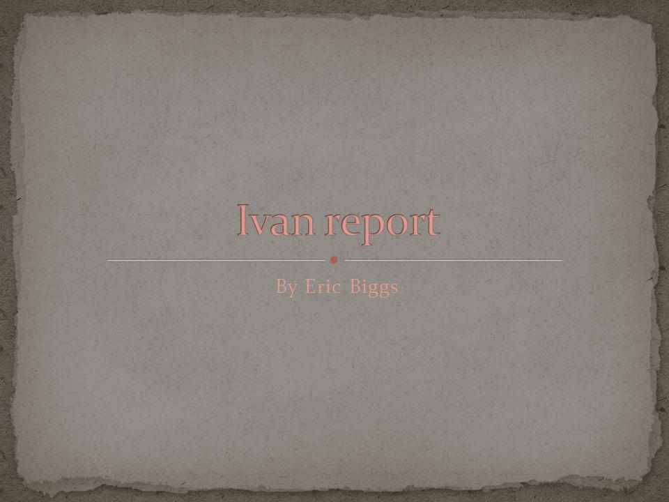 Ivan report By Eric Biggs