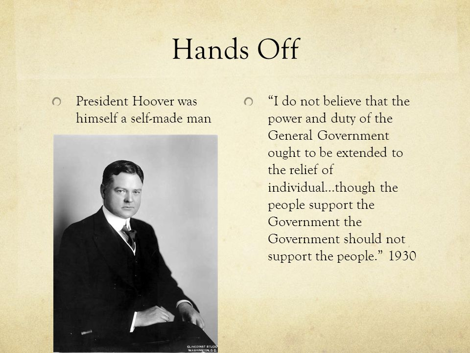 Hands Off President Hoover was himself a self-made man