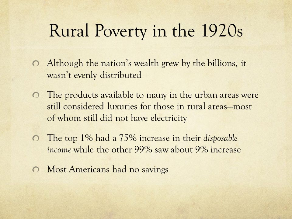 Rural Poverty in the 1920s Although the nation's wealth grew by the billions, it wasn't evenly distributed.