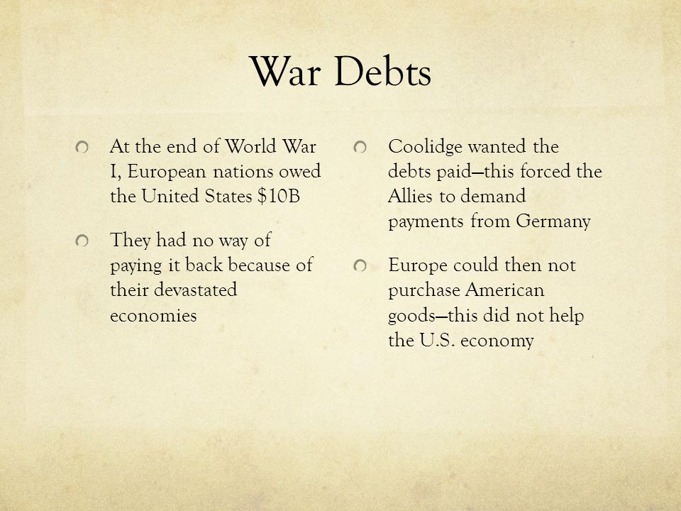 War Debts At the end of World War I, European nations owed the United States $10B.