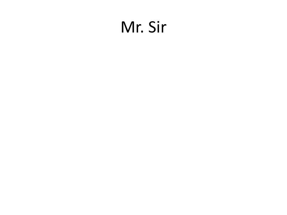 Mr. Sir