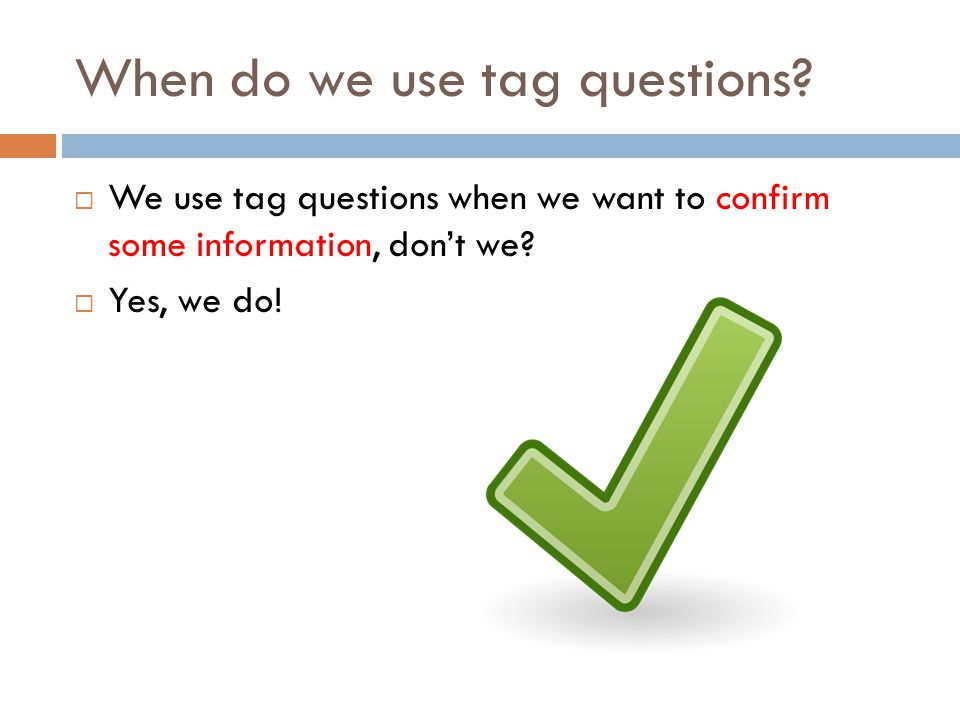 When do we use tag questions