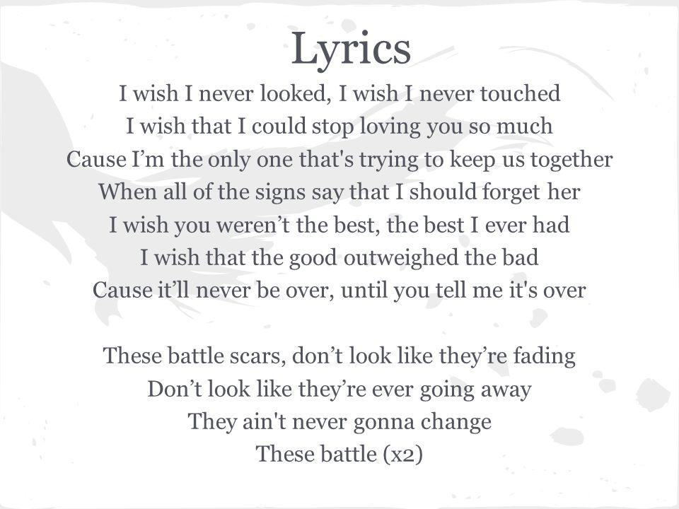 Lyrics I wish I never looked, I wish I never touched