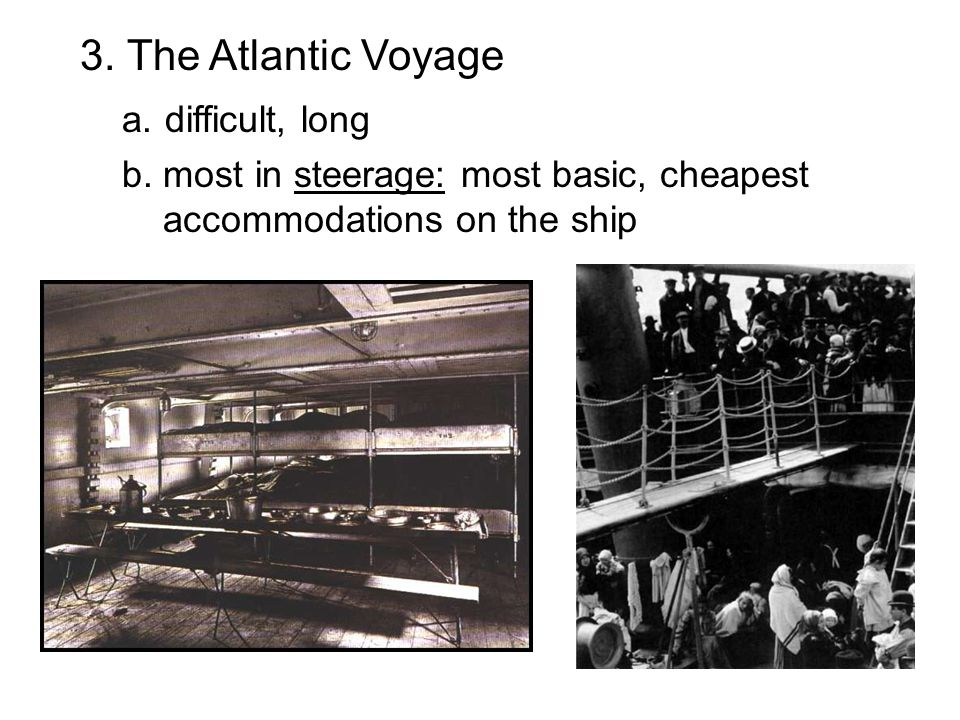 3. The Atlantic Voyage a. difficult, long