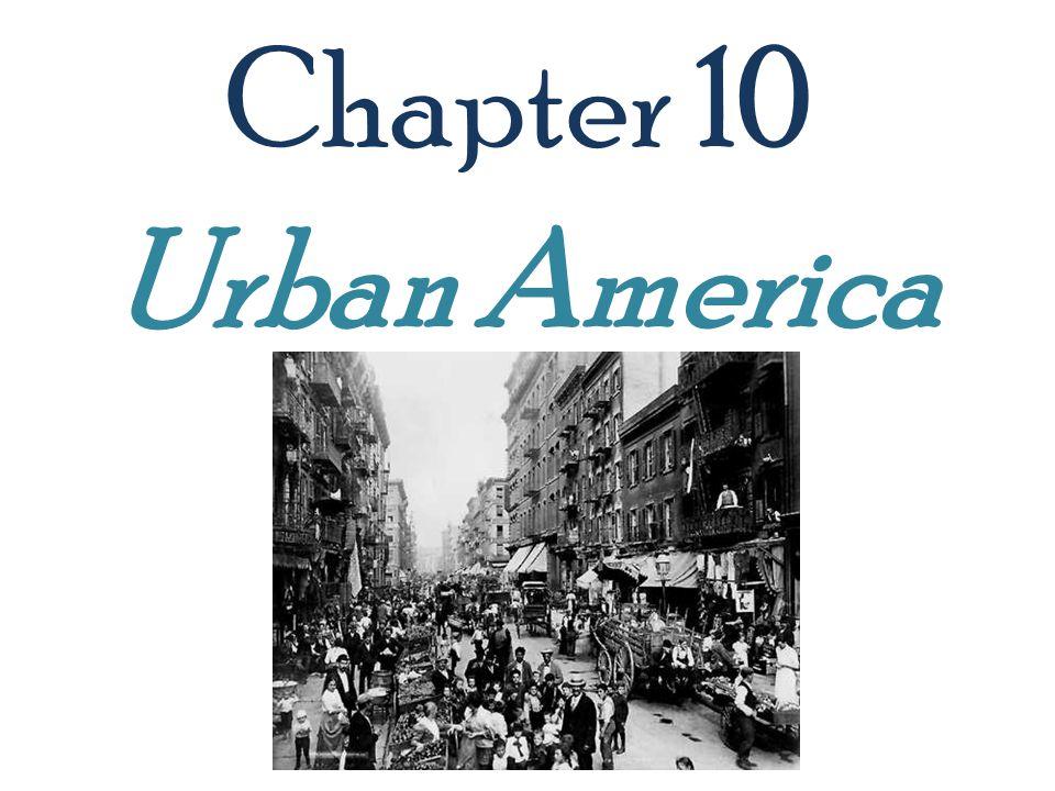 Chapter 10 Urban America
