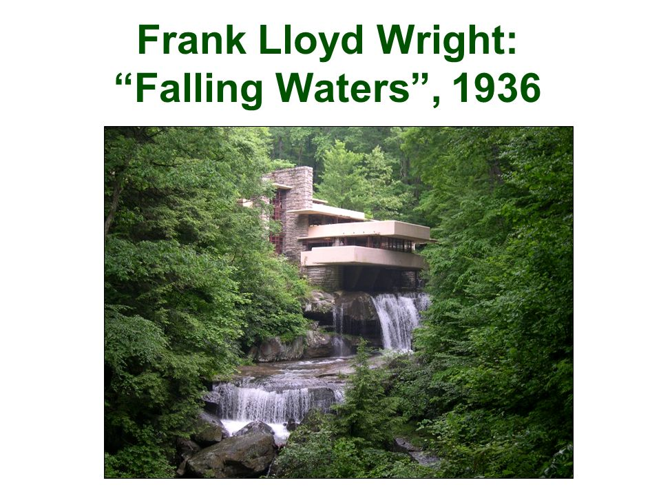 Frank Lloyd Wright: Falling Waters , 1936