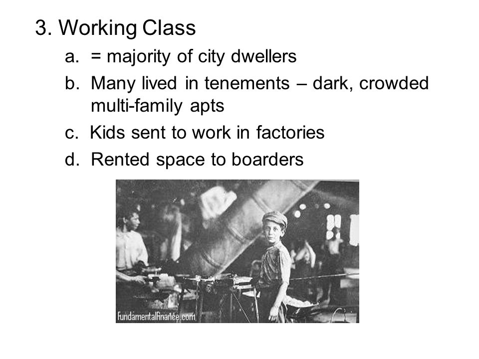 3. Working Class a. = majority of city dwellers