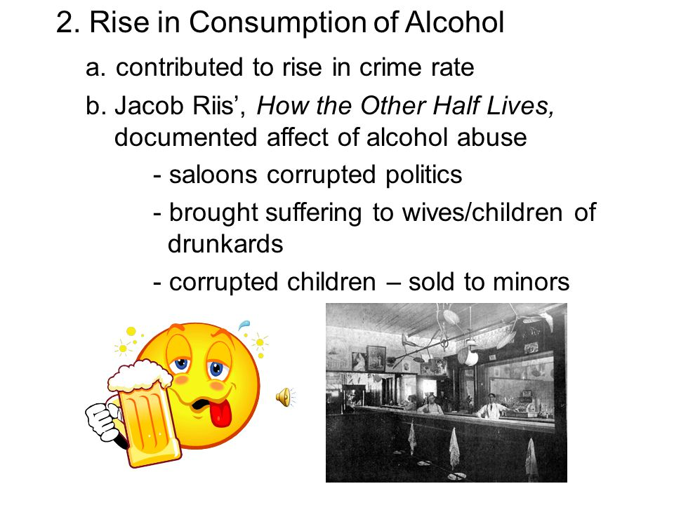 2. Rise in Consumption of Alcohol a. contributed to rise in crime rate