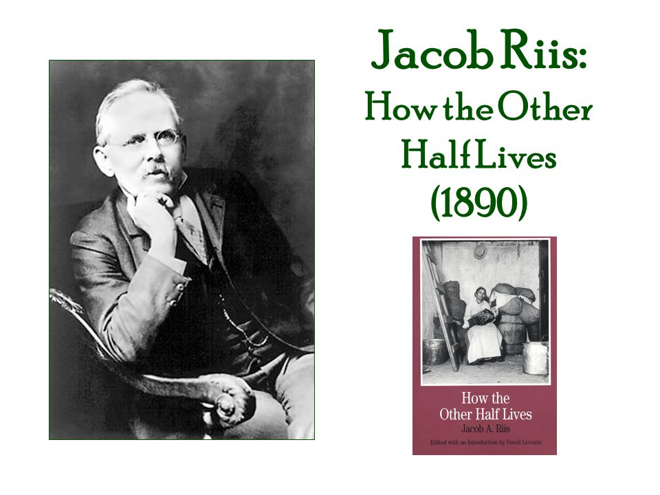 Jacob Riis: How the Other Half Lives (1890)