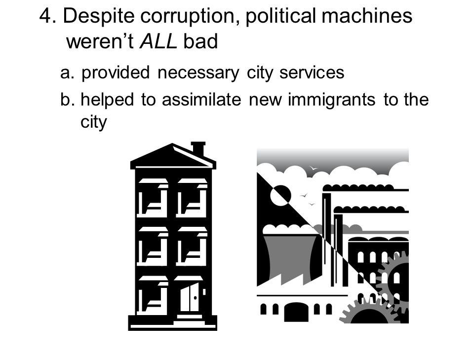 4. Despite corruption, political machines weren't ALL bad