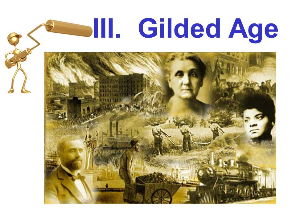 III. Gilded Age