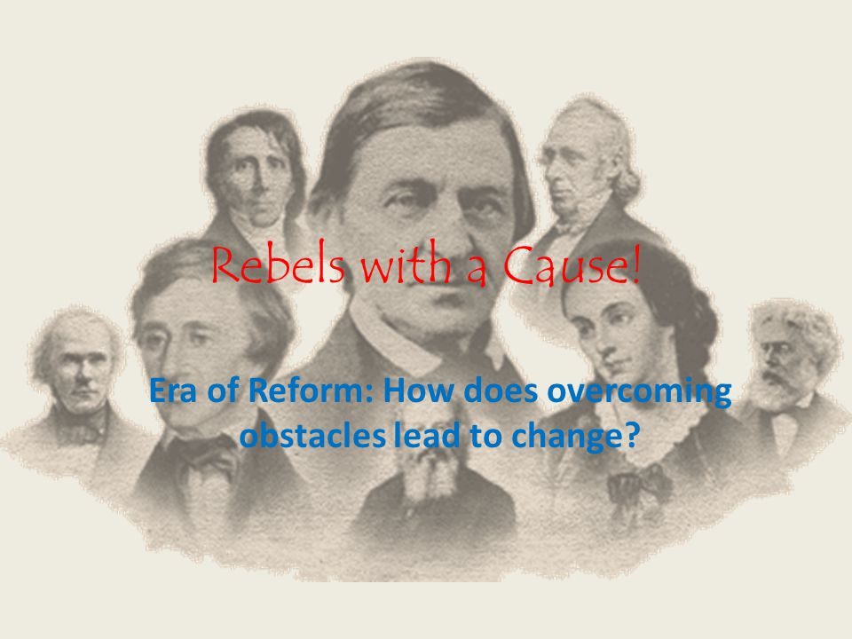 Era of Reform: How does overcoming obstacles lead to change