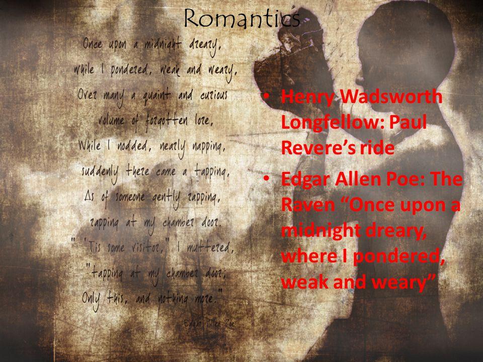 Romantics Henry Wadsworth Longfellow: Paul Revere's ride