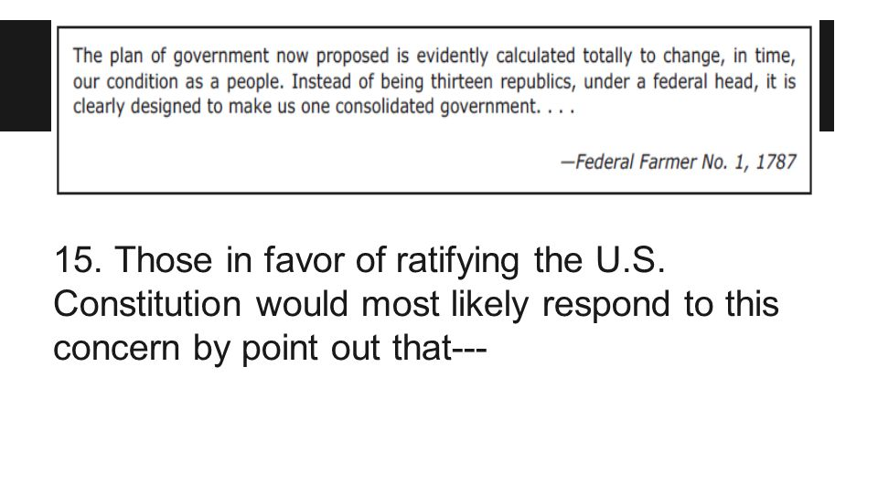 15. Those in favor of ratifying the U. S