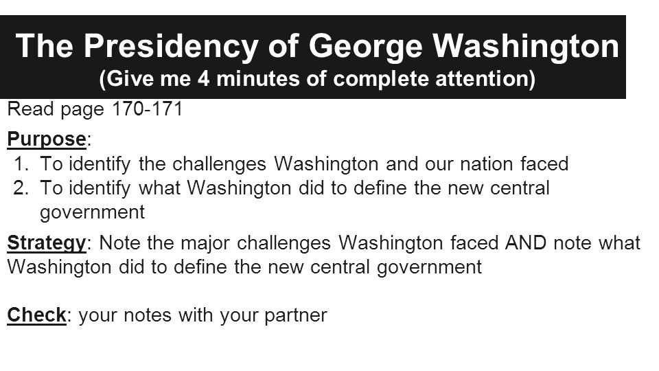 The Presidency of George Washington (Give me 4 minutes of complete attention)