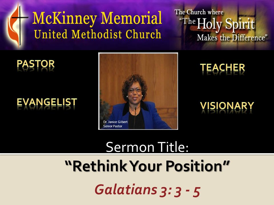 Sermon Title: Rethink Your Position Galatians 3: 3 - 5