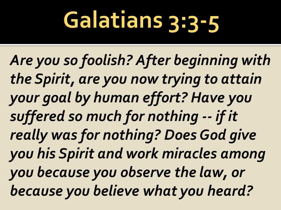 Galatians 3:3-5