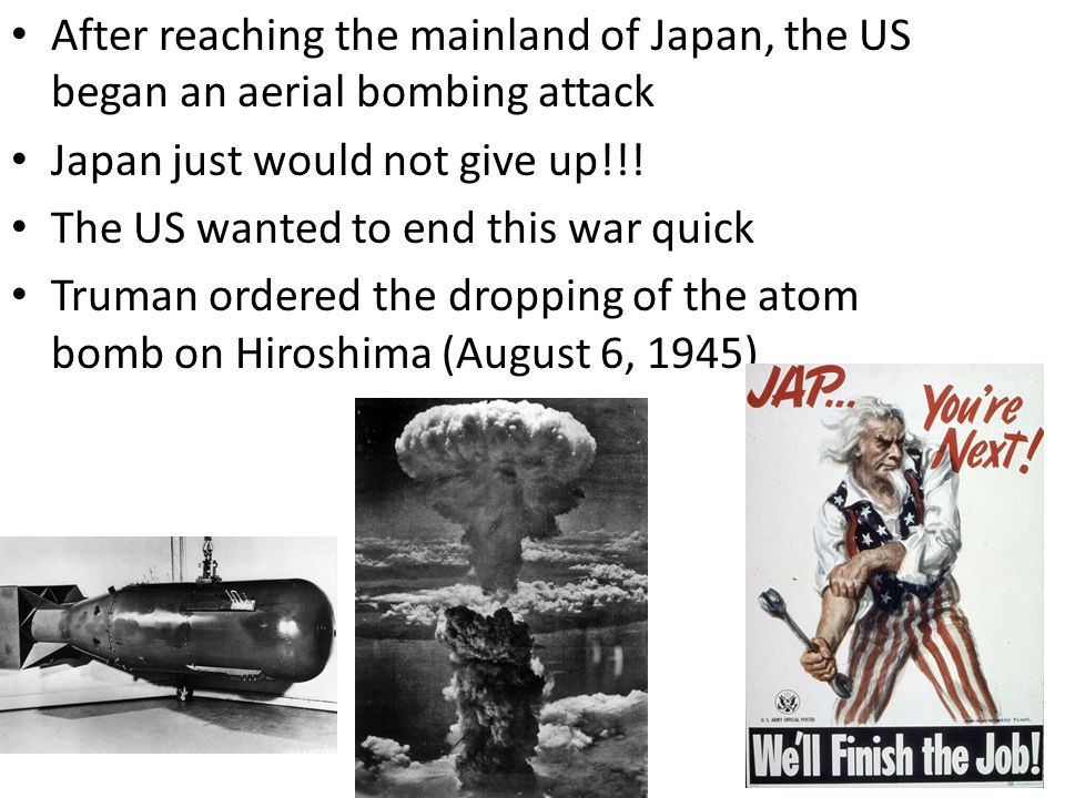 After reaching the mainland of Japan, the US began an aerial bombing attack