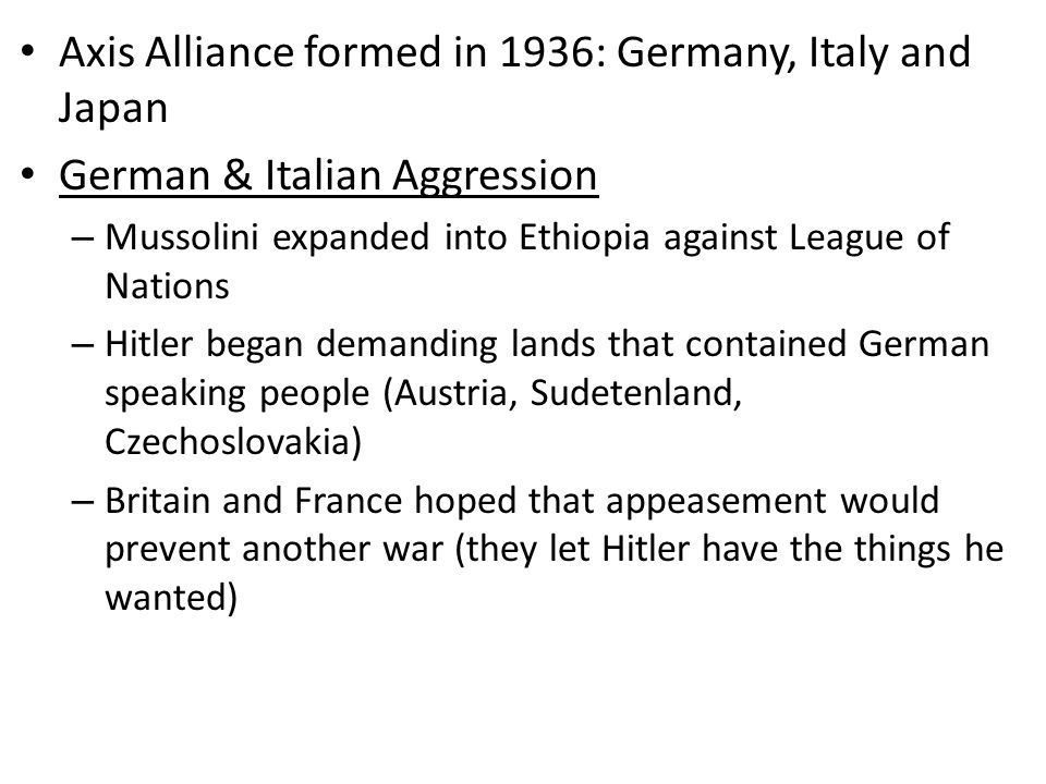 Axis Alliance formed in 1936: Germany, Italy and Japan