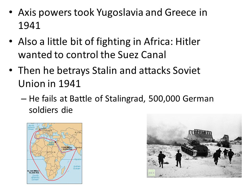 Axis powers took Yugoslavia and Greece in 1941
