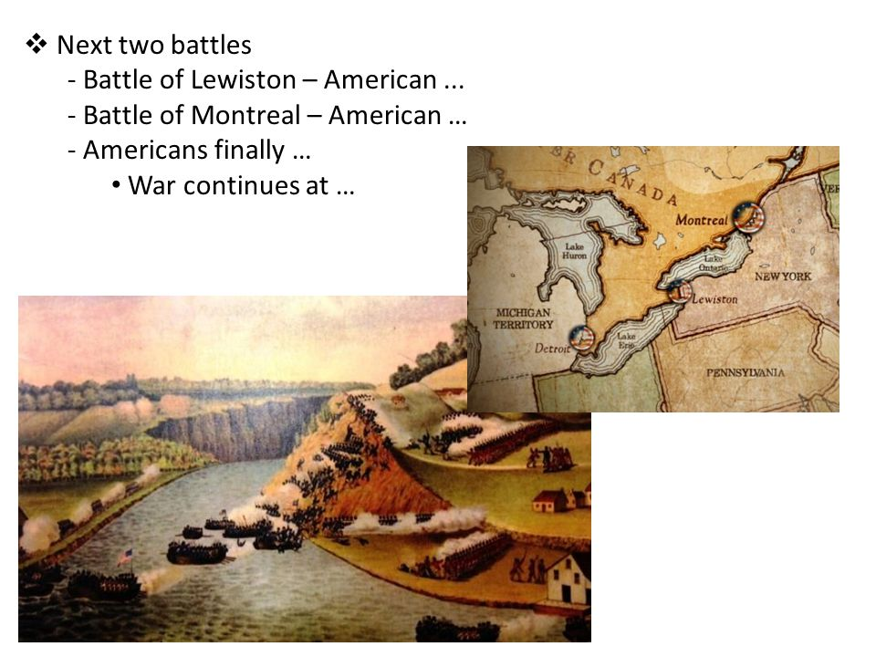 Battle of Lewiston – American ... Battle of Montreal – American …