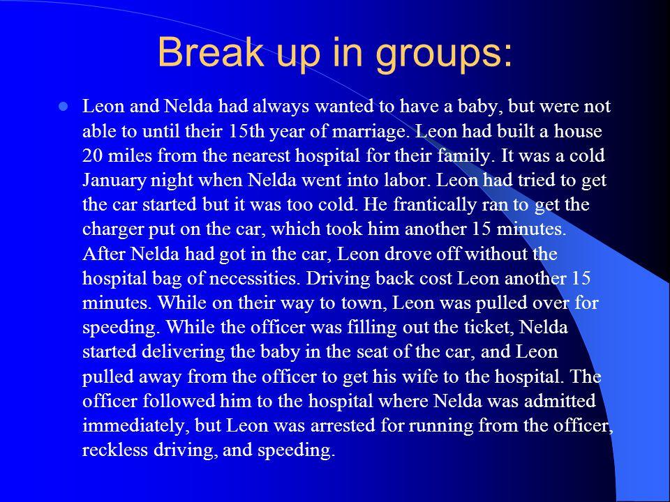 Break up in groups:
