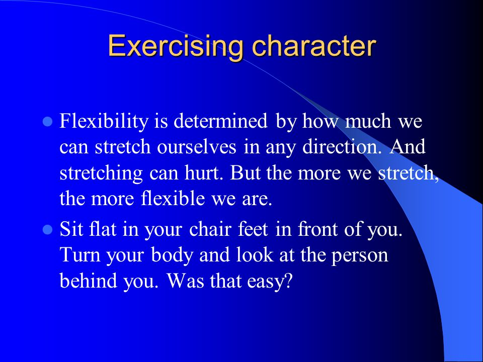 Exercising character