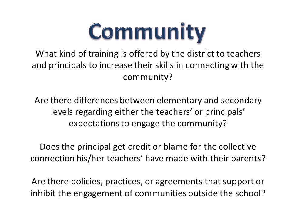 Community What kind of training is offered by the district to teachers and principals to increase their skills in connecting with the community