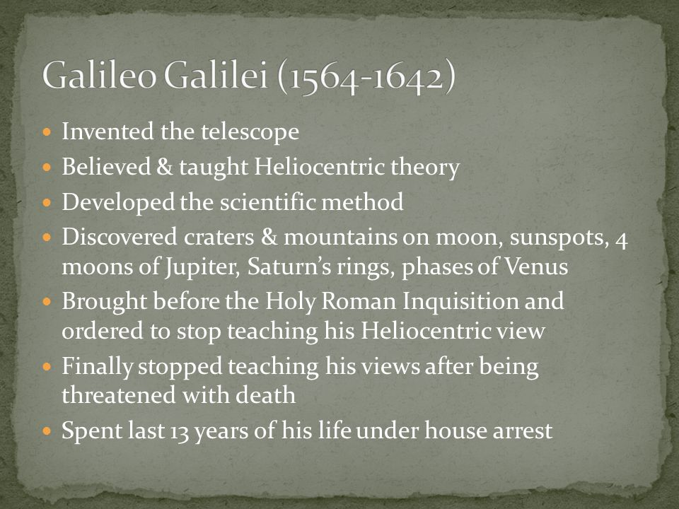Galileo Galilei (1564-1642) Invented the telescope