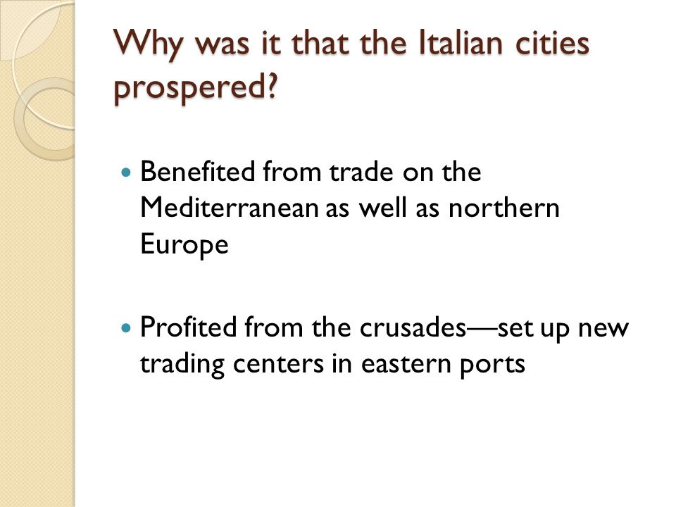 Why was it that the Italian cities prospered
