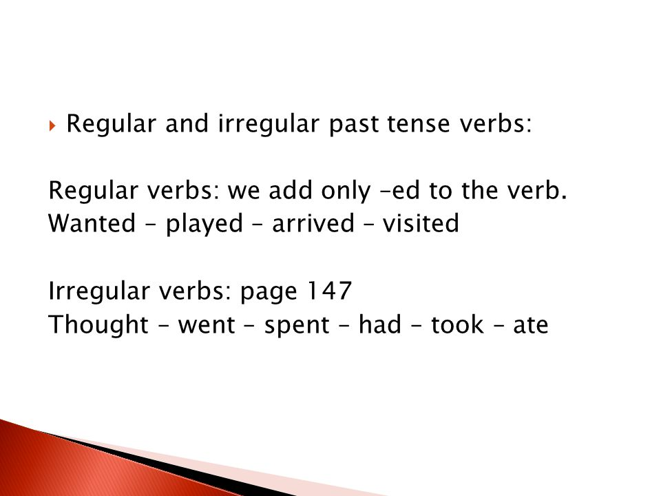 Regular and irregular past tense verbs: