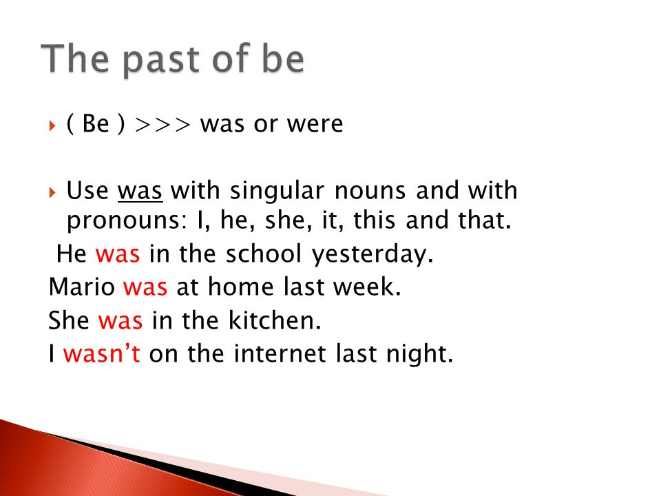 The past of be ( Be ) >>> was or were