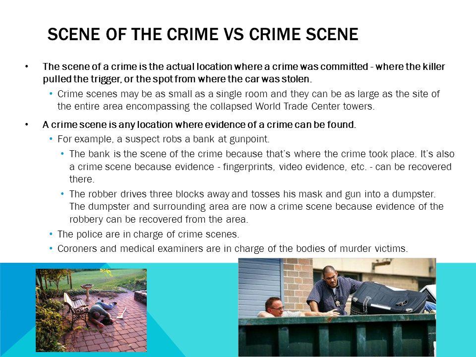 Scene of the crime vs crime scene