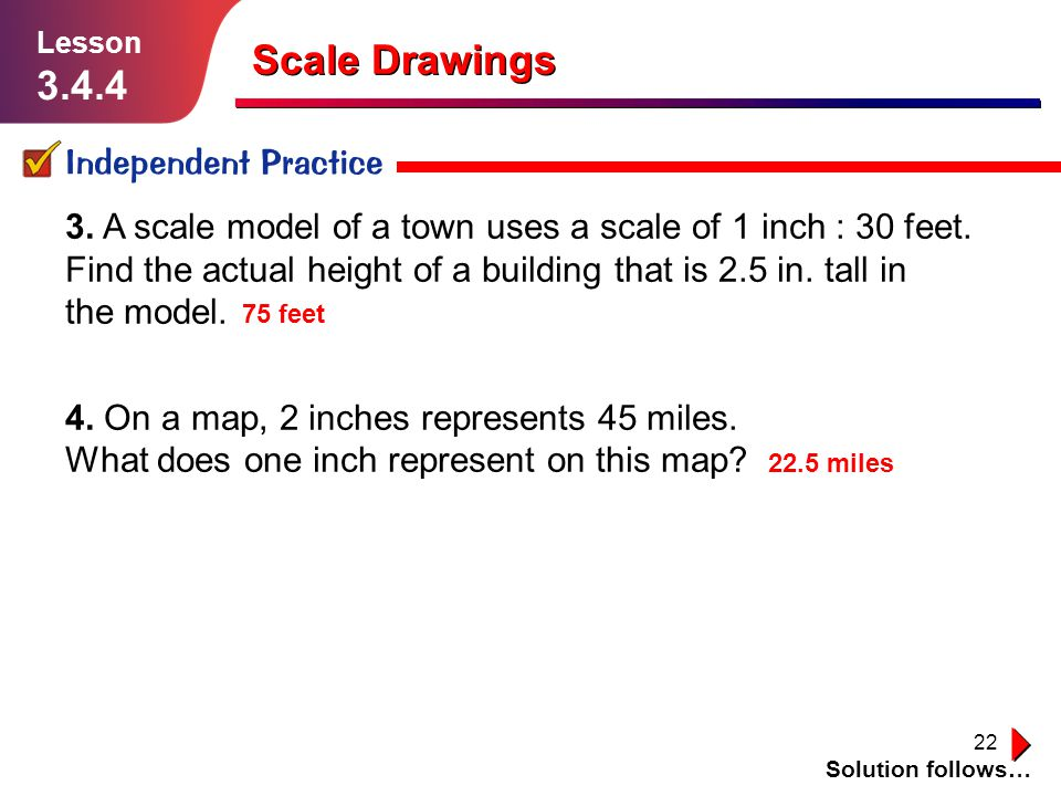 Scale Drawings 3.4.4 Independent Practice