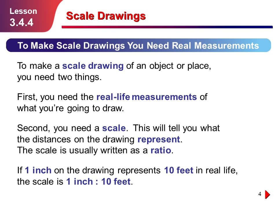 Scale Drawings 3.4.4 To Make Scale Drawings You Need Real Measurements