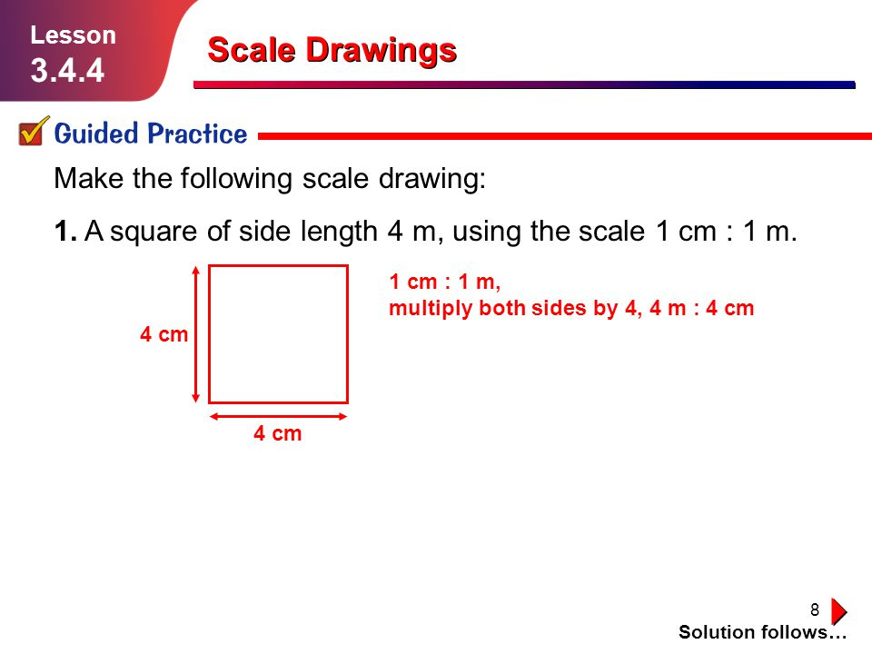 Scale Drawings 3.4.4 Guided Practice Make the following scale drawing: