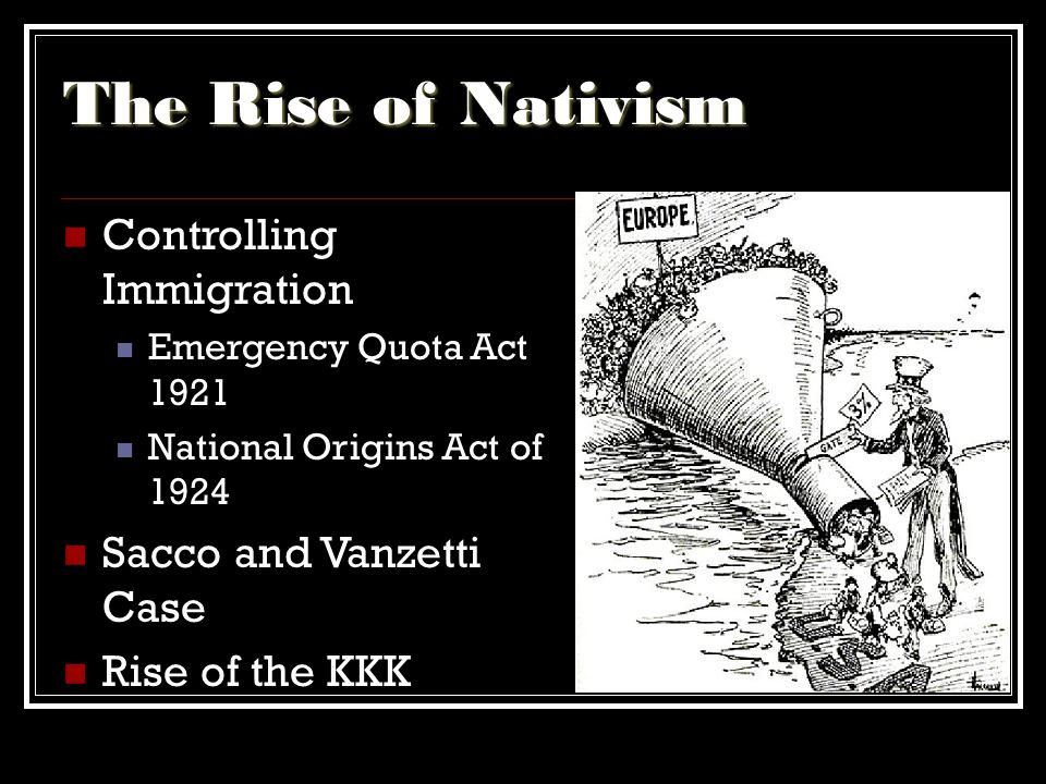 The Rise of Nativism Controlling Immigration Sacco and Vanzetti Case