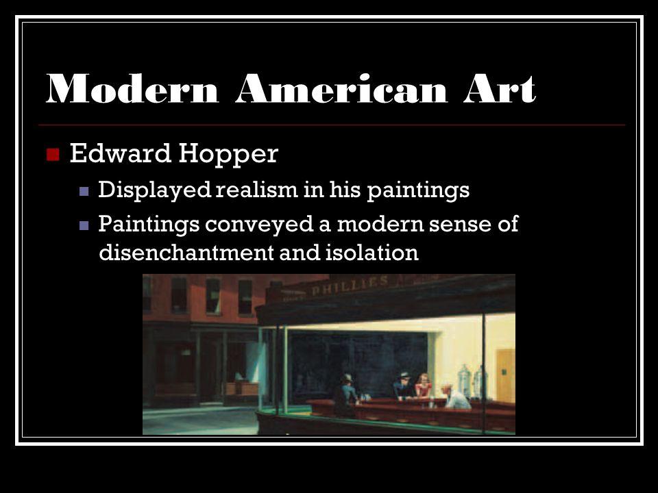 Modern American Art Edward Hopper Displayed realism in his paintings