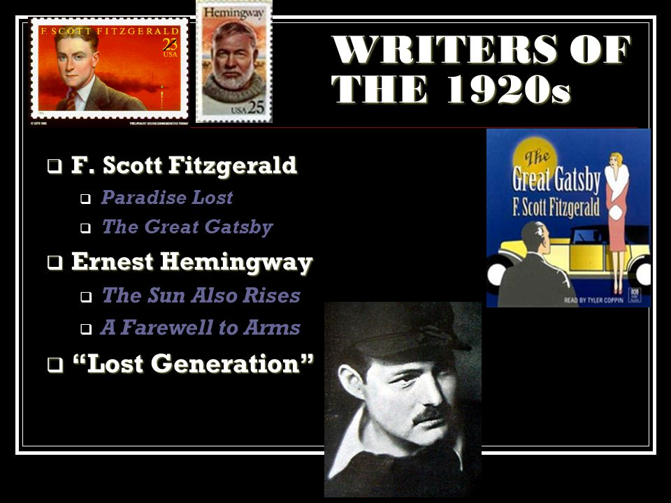 WRITERS OF THE 1920s Lost Generation Ernest Hemingway