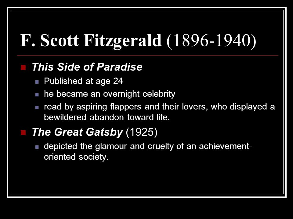 F. Scott Fitzgerald (1896-1940) This Side of Paradise