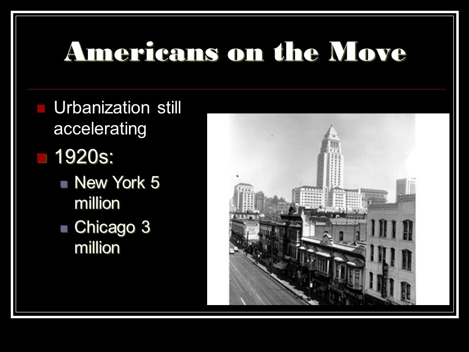 Americans on the Move 1920s: Urbanization still accelerating