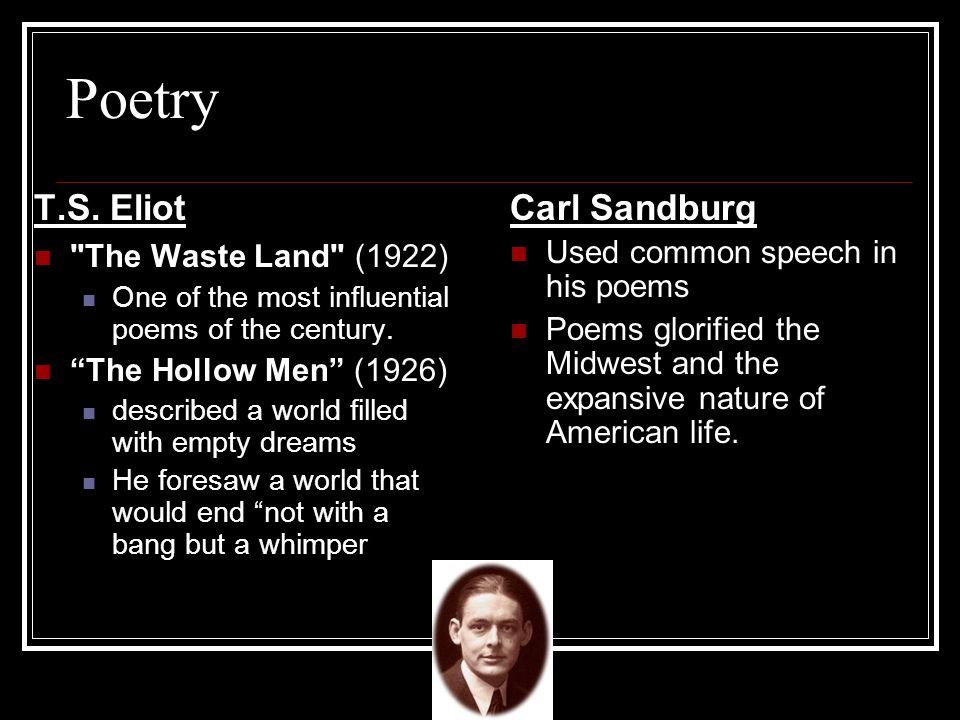 Poetry T.S. Eliot Carl Sandburg The Waste Land (1922)
