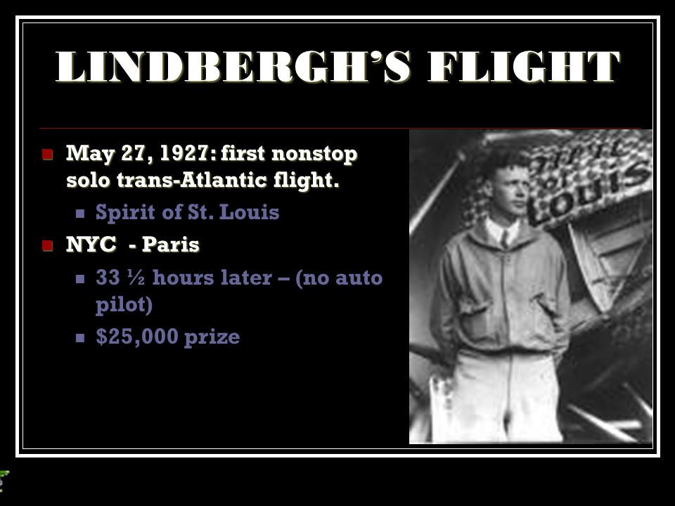 LINDBERGH'S FLIGHT May 27, 1927: first nonstop solo trans-Atlantic flight. Spirit of St. Louis. NYC - Paris.