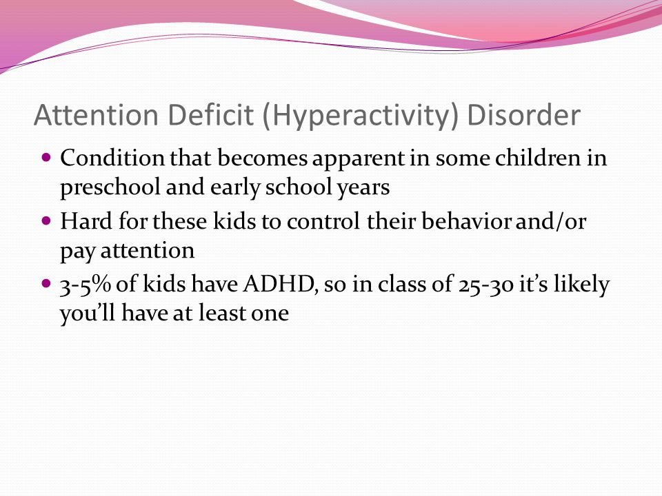 Attention Deficit (Hyperactivity) Disorder