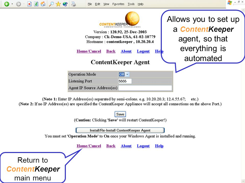 Allows you to set up a ContentKeeper agent, so that everything is automated
