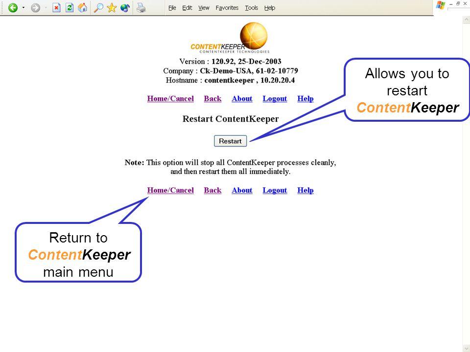 Allows you to restart ContentKeeper
