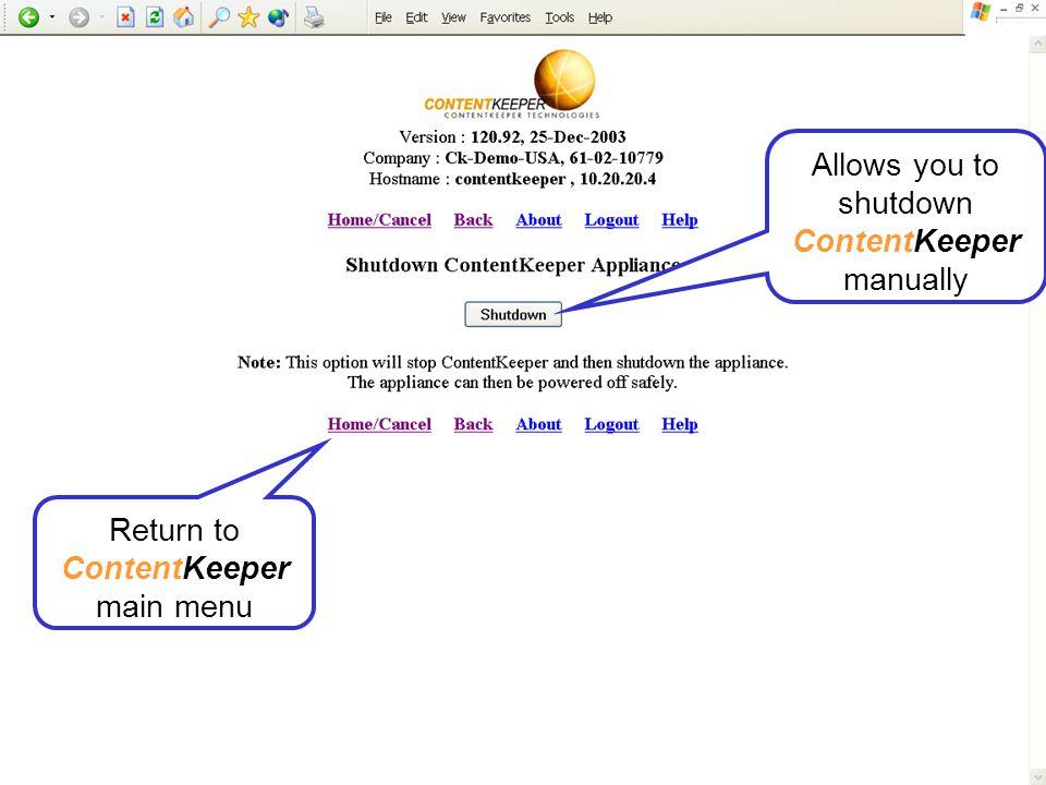 Allows you to shutdown ContentKeeper manually