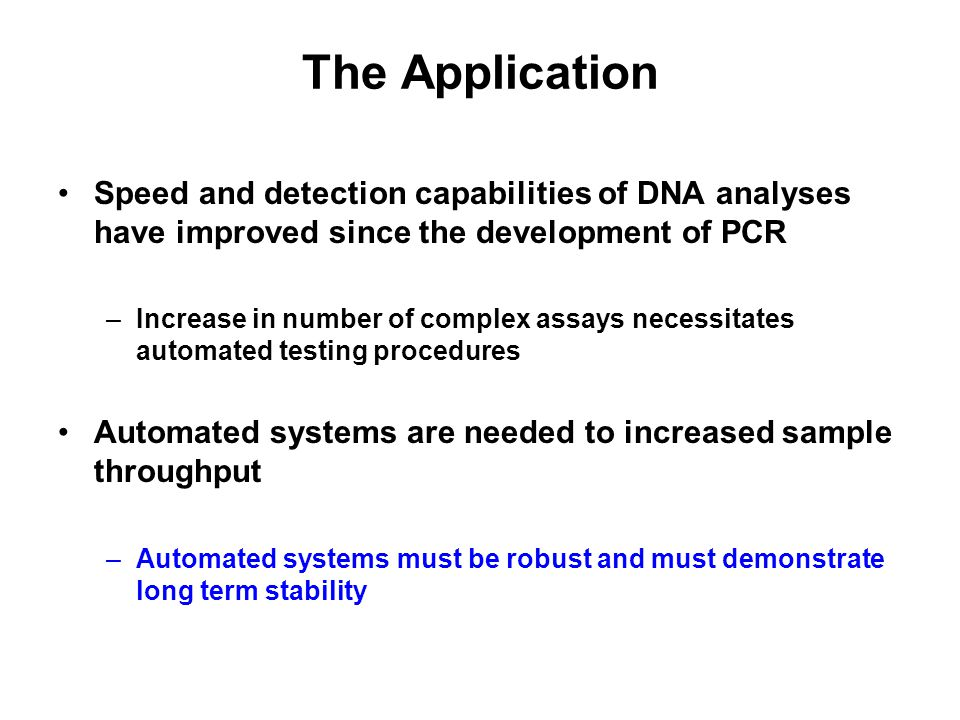 The Application Speed and detection capabilities of DNA analyses have improved since the development of PCR.