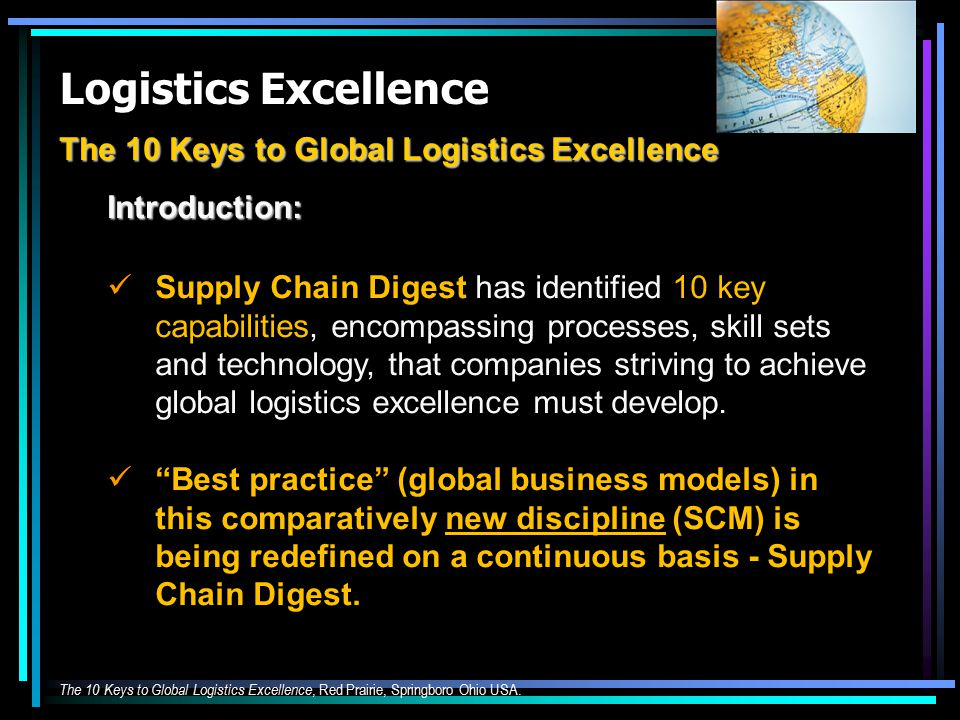 Logistics Excellence The 10 Keys to Global Logistics Excellence Introduction: